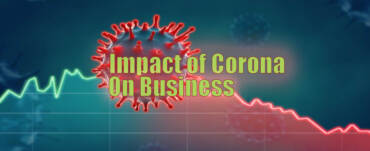 Impact of Corona on business like retailers, businessmen & Comman man